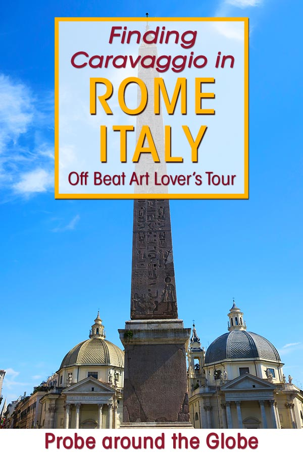 Image of the Piazza del Popolo in Rome with text overlay saying: Finding Caravaggio in Rome Italy, Off Beat Art Lover's Tour.
