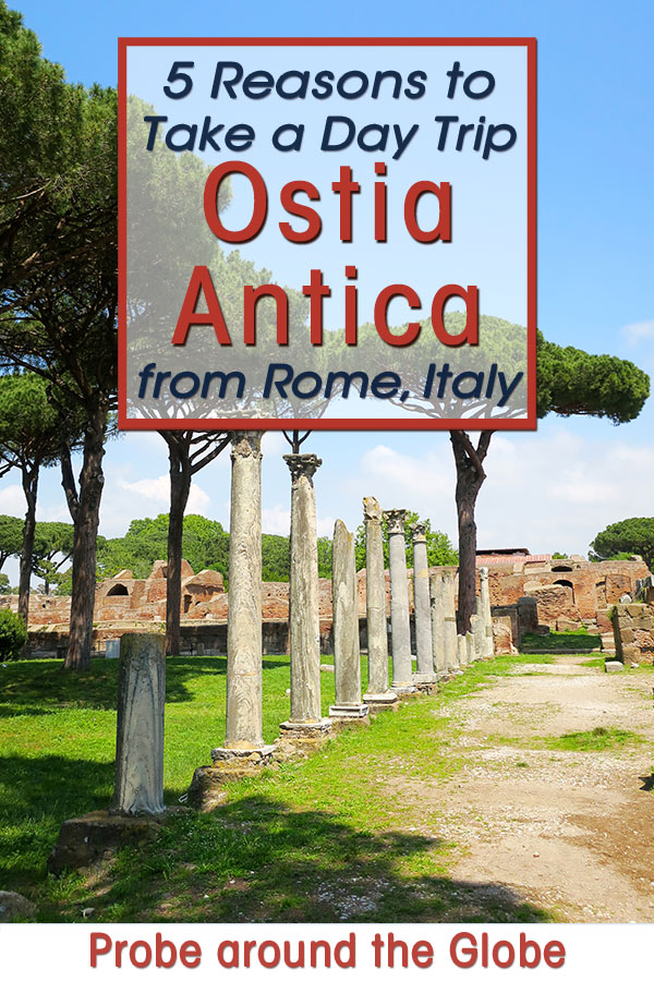 Ancient Roman colomns at the forum at Ostia Antica near Rome with text overlay saying: 5 reasons to take a Day trip to Ostia Antica from Rome Italy
