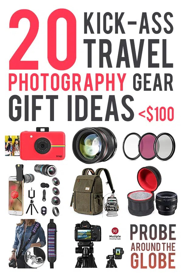 Combined picture with several photography items like a polaroid camera, camera bag, camera straps, camera lenses and filters. Text overlay saying: 20 Kick-Ass Travel Photography Gear Gift Ideas <$100 Probe around the Globe