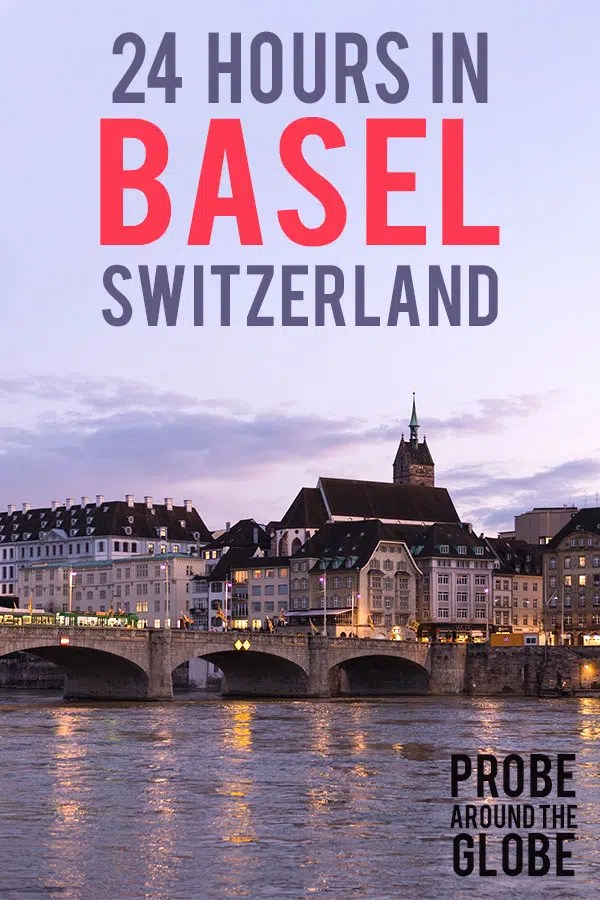 Sun set view of the Rhine River flowing through Basel. You'll see the famous Basel bridge and the old houses along the river shore. Text overlay saying: 24 hours in Basel Switzerland. Probe around the Globe.