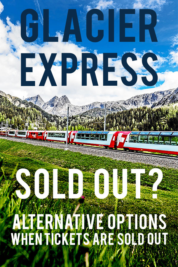 Green alpine landscape with grey mountains in the back. The red Glacier Express train crosses the landscape. Text overlay saying: Glacier Express Sold out? Alternative Options when tickets are sold out. Probe around the Globe