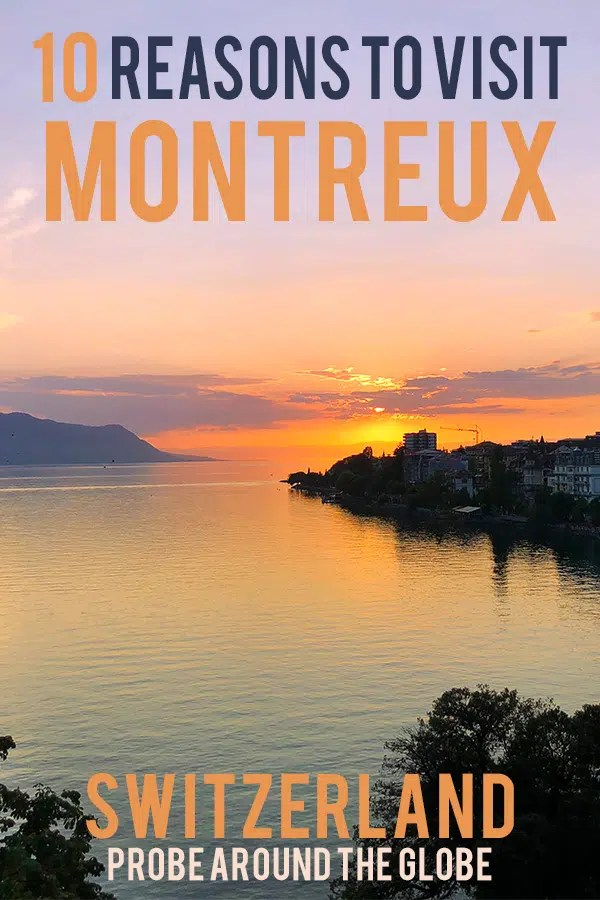 Orange sunset over Lake Geneva seen from the hotel room in Montreux Switzerland with text overlay saying: 10 Reasons to visit Montreux Switzerland Probe around the Globe.