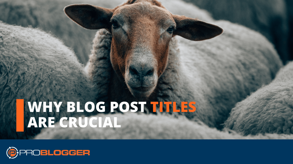 Why Blog Post Titles Are Crucial