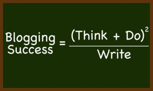 The Better Blogging Formula: Think, Do, Write