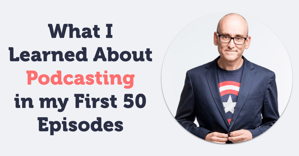 What I Learned About Podcasting in my First 50 Episodes, Darren Rowse, ProBlogger