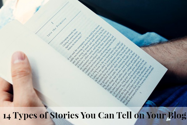 14 Types of Stories You Can Tell on Your Blog