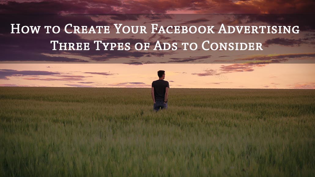 PB129: How to Create Your Facebook Advertising - 3 Types of Ads to Consider