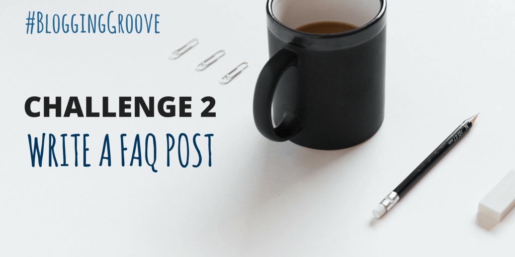 CHALLENGE 2 WRITE A FAQ POST