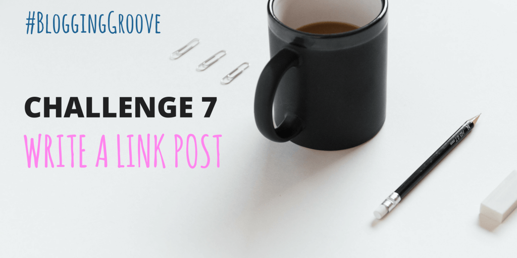 CHALLENGE 7 WRITE A LINK POST