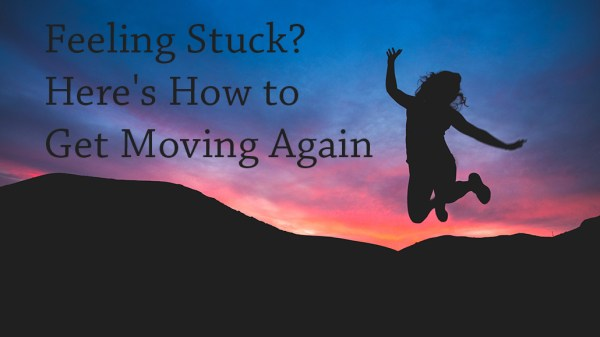 158: How to Get Moving Again When You're Feeling Stuck
