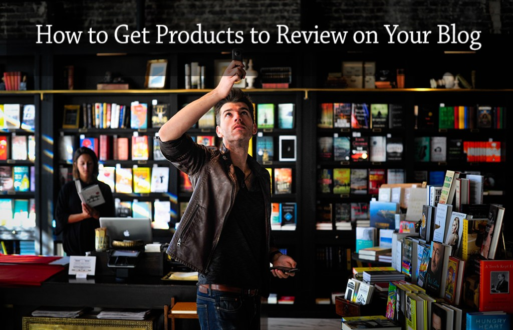 178: How to Get Products to Review on Your Blog