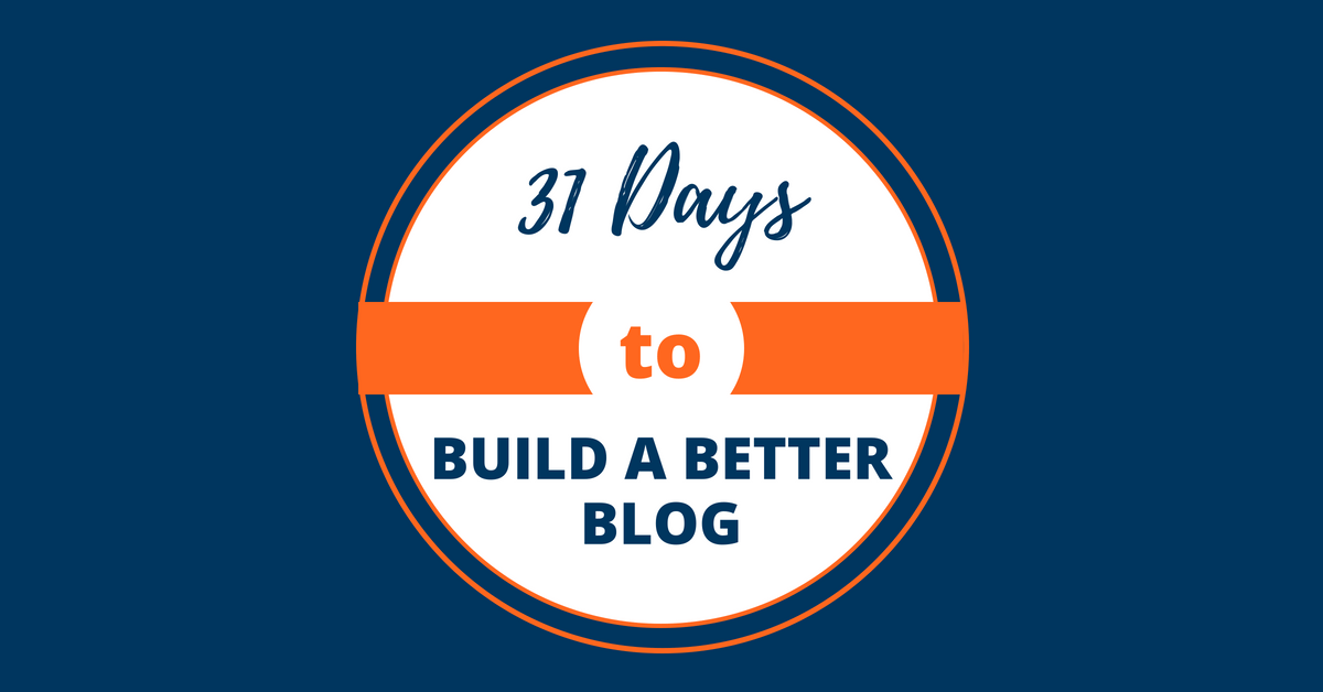 Buy 31 Days to Build a Better Blog Course