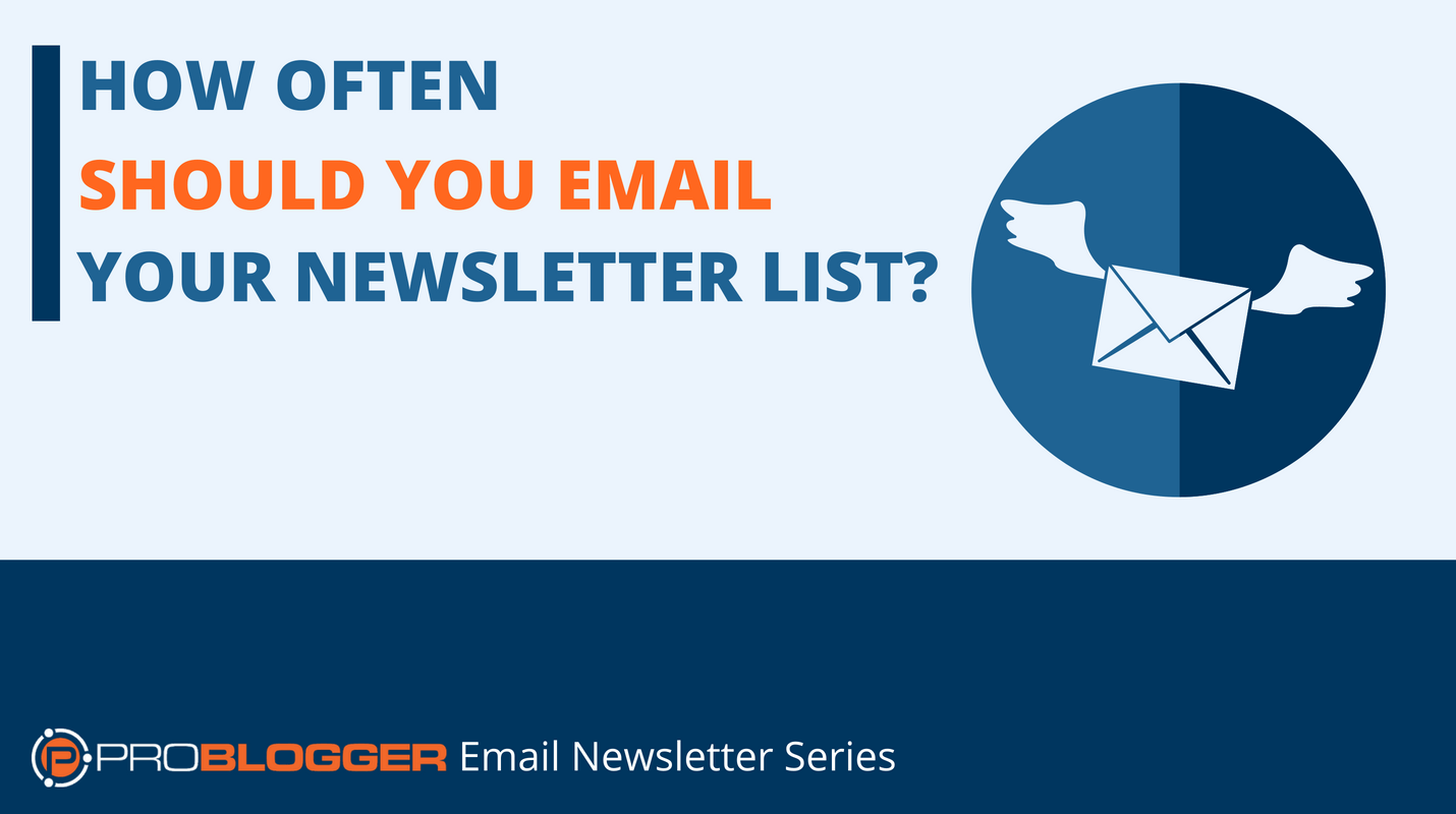 Whats the best newsletter frequency for you and your readers?