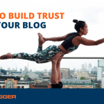 How to Build Trust with Your Blog
