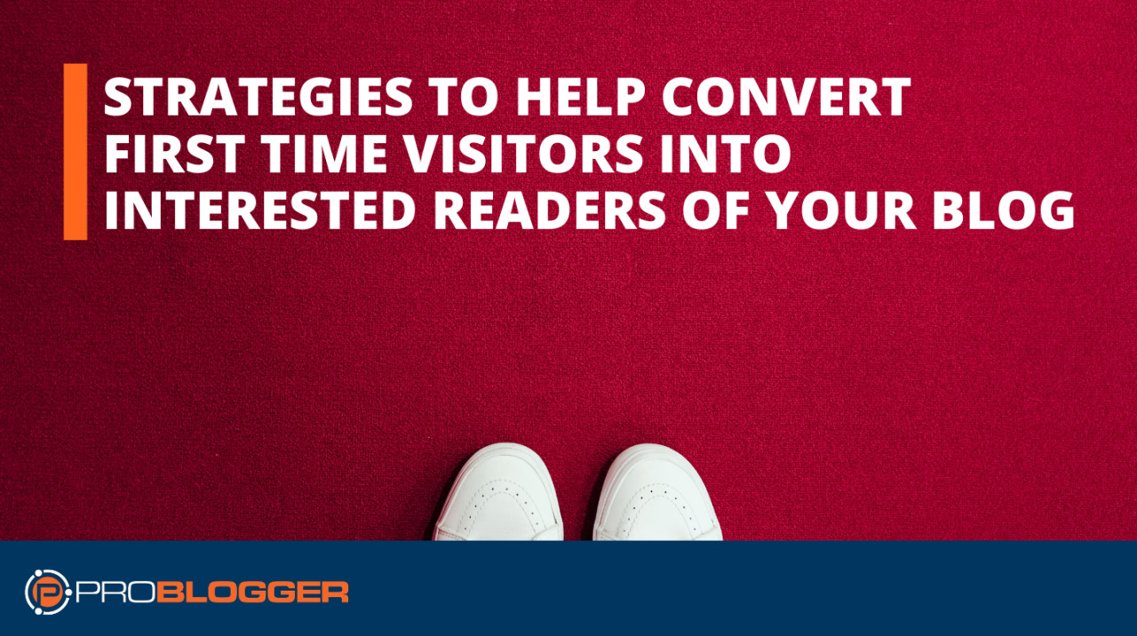 This way you can get first-time visitors interested in your blog