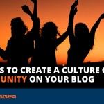 7 Ways to Build a Community Around Your Blog