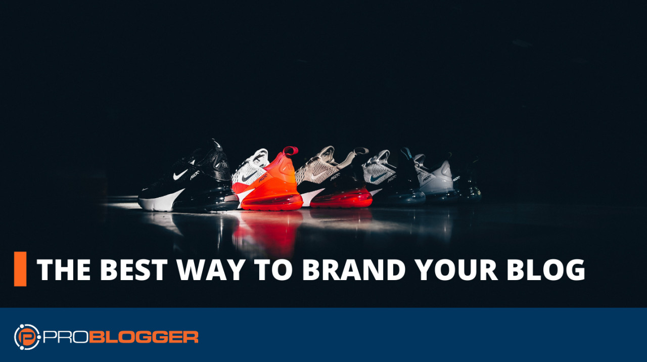 The best way to brand your blog