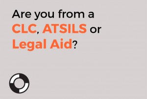 Are you from A CLC, ATSILS or Legal Aid?