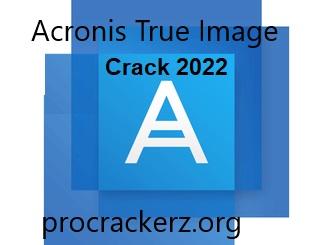 Acronis True Image Crack 2022