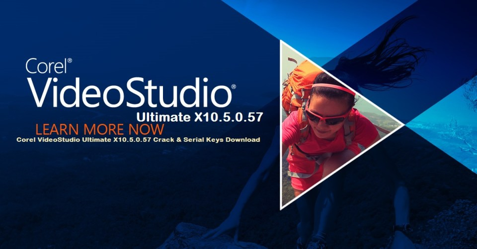 Corel VideoStudio Ultimate X10.5.0.57 Crack & Serial Keys Download
