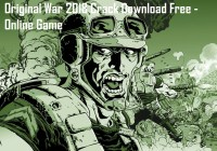Original War 2018 Crack & Keys Download Free Game