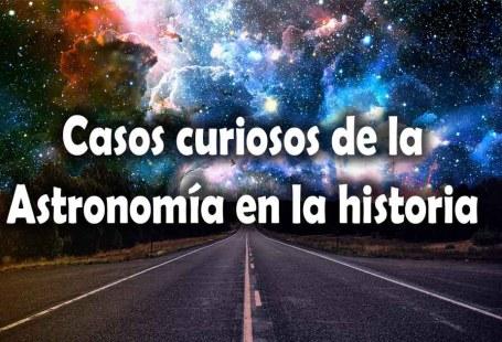 casos curiosos de la astronomia en la historia