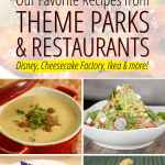 Recipe Roundup Of Our Favorite Restaurants And Theme Parks The Krazy Coupon Lady