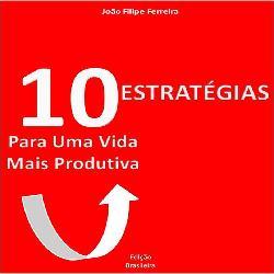 10 estratégias para uma vida mais produtiva