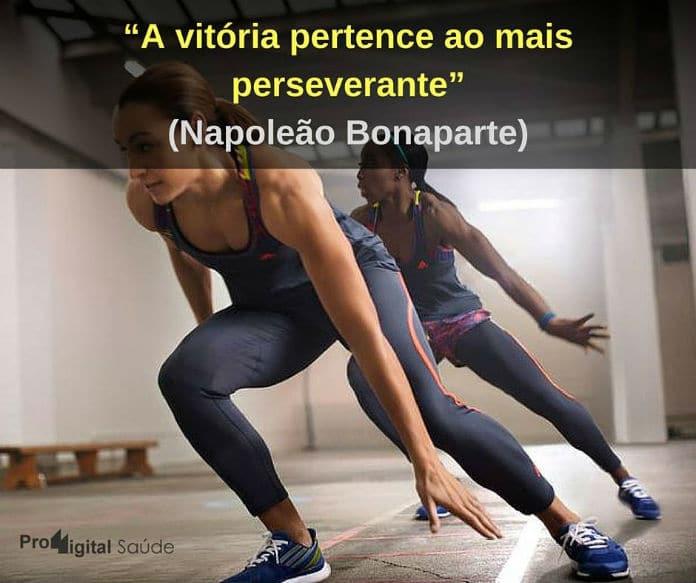 A vitória pertende ao mais perseverante - Napoleão Bonaparte - frases de incentivo