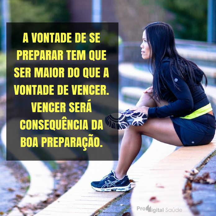 Frases de motivação - A vontade de se preparar tem que ser maior