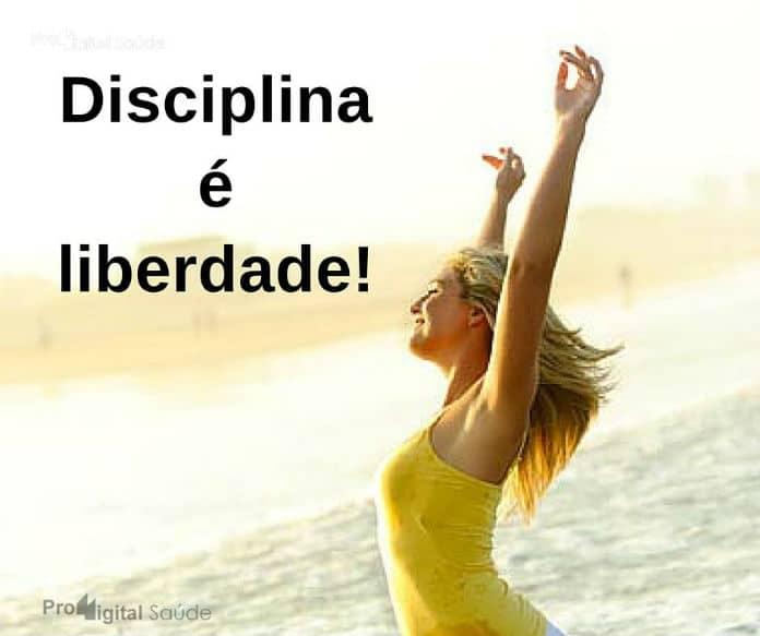 Disciplina é liberdade! - frases de incentivo