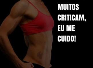 frases de motivação - Enquanto muitos criticam, eu me cuido!