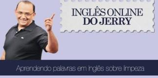 Palavras em Inglês sobre limpeza com o professor Jerry