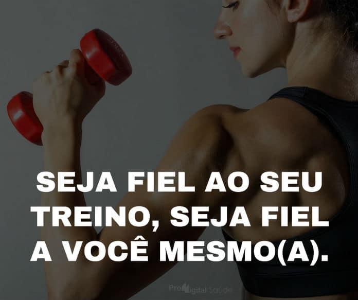 Seja fiel ao seu treino, seja fiel a você mesmo(a). - frases de motivação