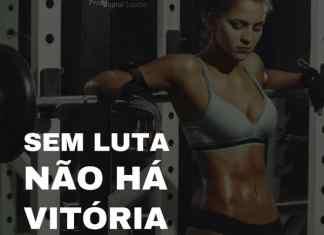 Sem luta não há vitória! - frases de motivação