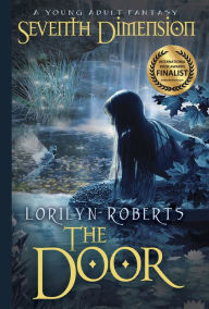 Seventh Dimension: The Door, Book 1, A Young Adult Fantasy