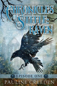 Chronicles of Steele: Raven 1 Episode 1