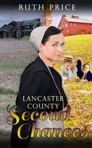 Lancaster County Second Chances (Lancaster County Second Chances (An Amish Of Lancaster County Saga), #1)