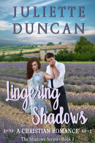 Lingering Shadows - A Christian Romance (The Shadows Trilogy, #1)