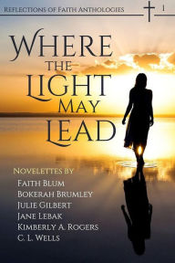 Where the Light May Lead (Reflections of Faith, #1)