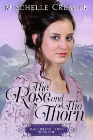 The Rose and The Thorn (MacPherson Brides)