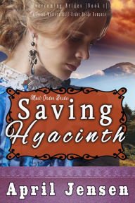 Saving Hyacinth (Overcoming Brides, #1)