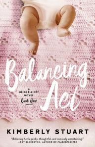 Balancing Act (Heidi Elliott Series, #1)