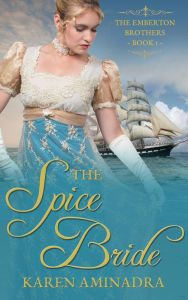 The Spice Bride (The Emberton Brothers Series, #1)