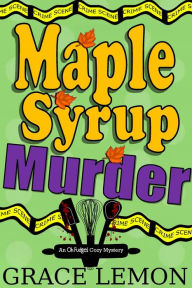 Maple Syrup Murder (Oh Fudge! Cozy Mystery Series, #1)