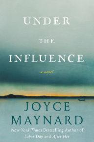 Under the Influence: A Novel