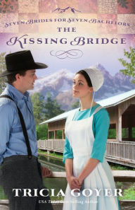 The Kissing Bridge (Seven Brides for Seven Bachelors Series #3)