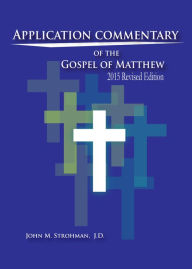 Application Commentary of the Gospel of Matthew: 2015 Revised Edition