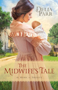 The Midwife's Tale (At Home in Trinity Series #1)