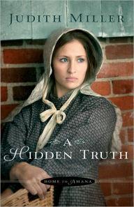 A Hidden Truth (Home to Amana Book #1)